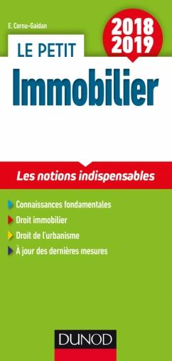 LE PETIT IMMOBILIER 20182019   5E ED.   LES NOTIONS INDISPENSABLES